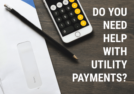 DO YOU NEED HELP WITH UTILITY PAYMENTS?